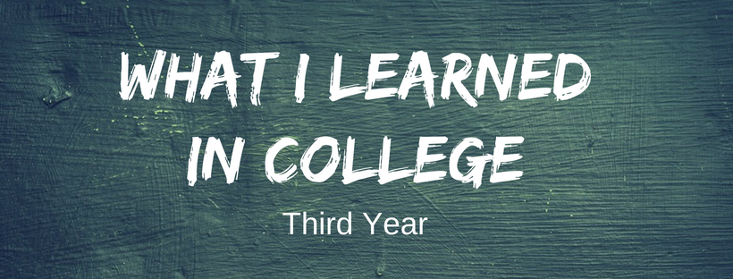 a blackboard that reads: what I learned in college third year
