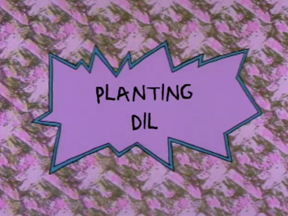 Rugrats: Planting Dil
